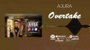 Ajura - Overtake (Prod. By Brickz)